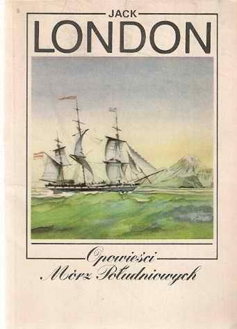 Jack London - Opowieści Mórz Południowych