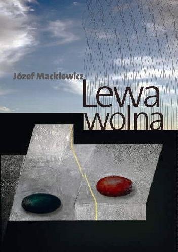 Józef Mackiewicz - Lewa wolna
