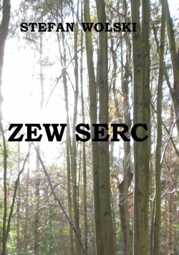 Stefan Wolski - Zew Serc