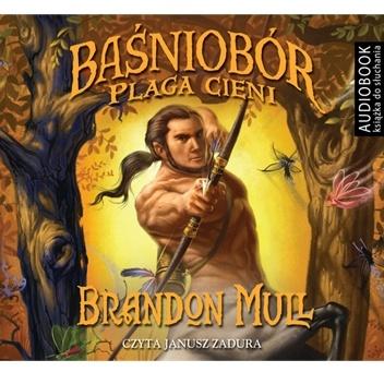 Brandon Mull - Baśniobór. Plaga cieni