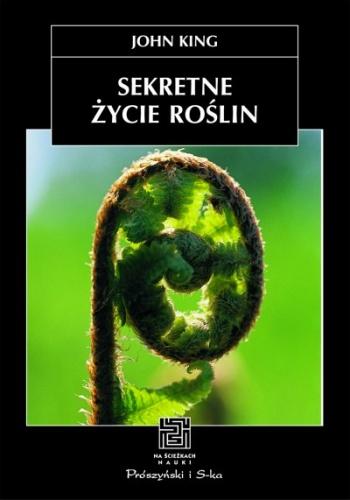 John King - Sekretne życie roślin