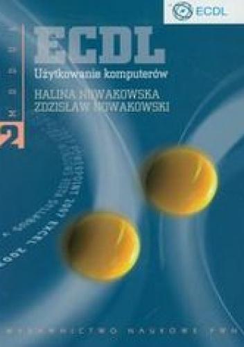 Nowakowski Zdzisław - ECDL Moduł 2. Użytkowanie komputerów