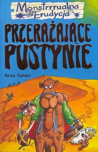 Anita Ganeri - Przerażające pustynie
