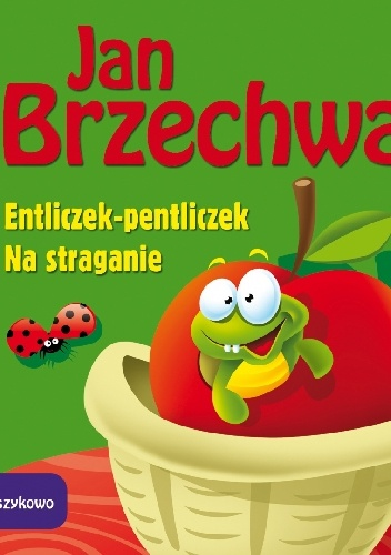 Jan Brzechwa - Entliczek-pentliczek. Na straganie - Wierszykowo