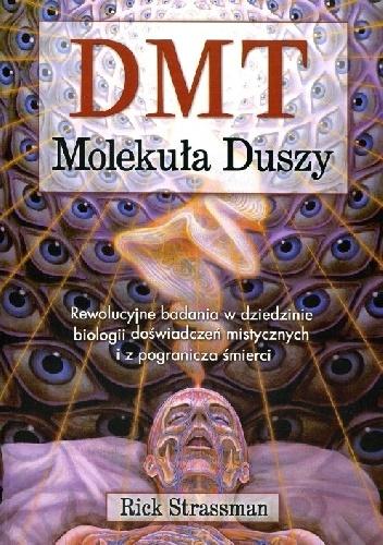 Rick Strassman - DMT: Molekuła duszy