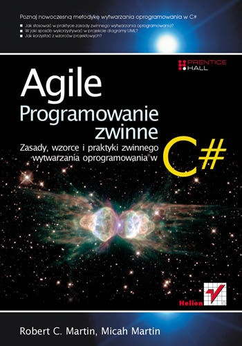 Robert Cecil Martin - Agile. Programowanie zwinne: zasady, wzorce i praktyki zwinnego wytwarzania oprogramowania w C#