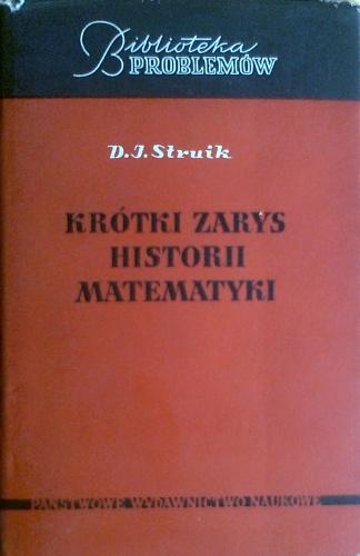 Dirk J. Struik - Krótki zarys historii matematyki do końca XIX wieku