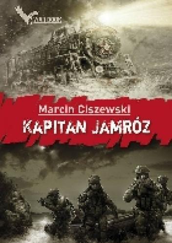 Marcin Ciszewski - Kapitan Jamróz
