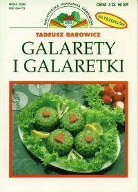 Tadeusz Barowicz - Galarety i galaretki