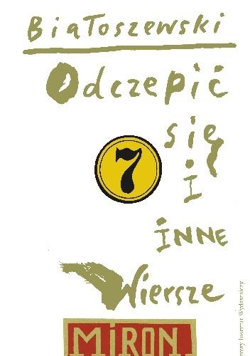 Miron Białoszewski - Odczepić się i inne wiersze