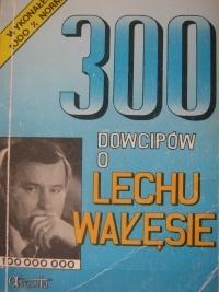 autor nieznany - 300 dowcipów o Lechu Wałęsie