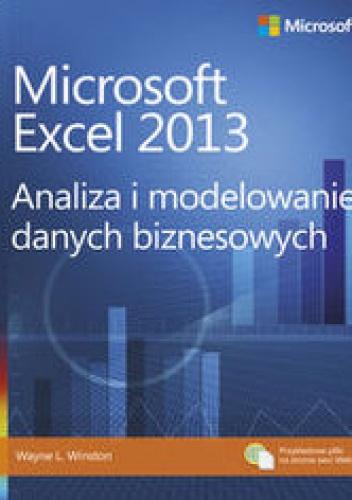 Winston Wayne L. - Microsoft Excel 2013. Analiza i modelowanie danych biznesowych