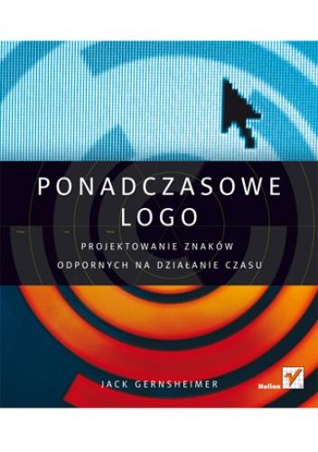 Jack Gernsheimer - Ponadczasowe logo. Projektowanie znaków odpornych na działanie czasu