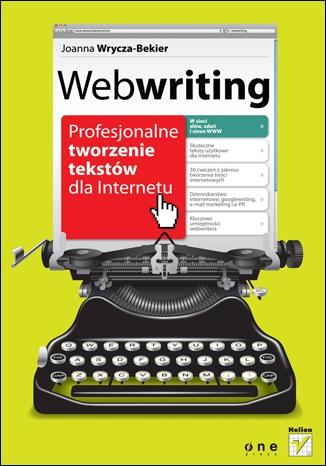 Joanna Wrycza-Bekier - Webwriting. Profesjonalne tworzenie tekstów dla Internetu