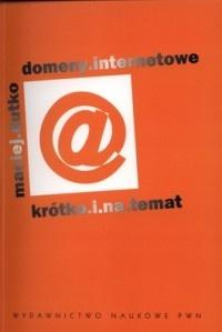 Maciej Dutko - Domeny internetowe. Krótko i na temat
