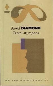 Jared Diamond - Trzeci szympans. Ewolucja i przyszłość zwierzęcia zwanego człowiekiem