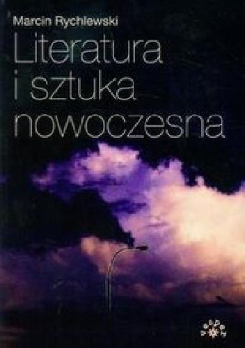 Marcin Rychlewski - Literatura i sztuka nowoczesna