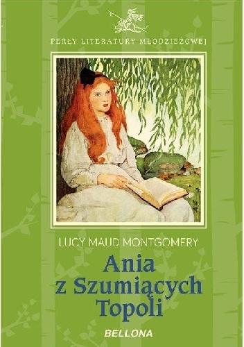 Lucy Maud Montgomery - Ania z Szumiących Topoli