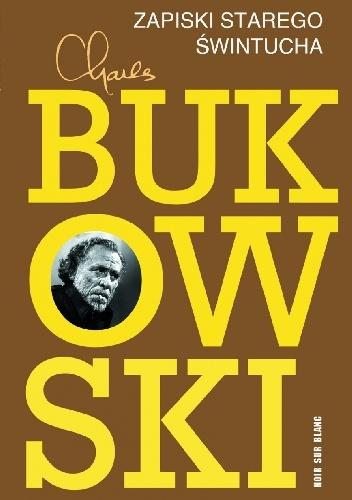 Charles Bukowski - Zapiski starego świntucha