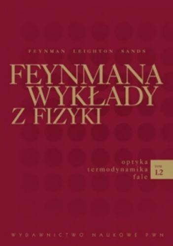 Richard Phillips Feynman - Feynmana wykłady z fizyki - optyka, termodynamika, fale