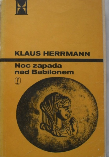 Klaus Herrmann - Noc zapada nad Babilonem.