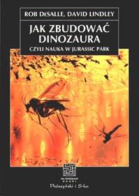 David Lindley - Jak zbudować dinozaura, czyli nauka w Jurassic Park