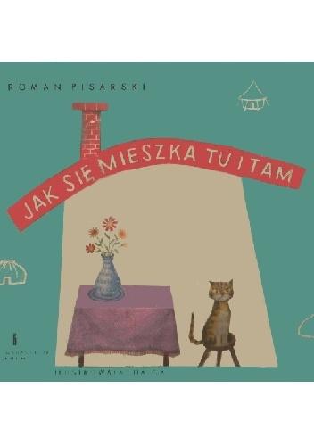 Roman Pisarski - Jak się mieszka tu i tam