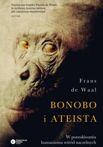 Frans de Waal - Bonobo i ateista. W poszukiwaniu humanizmu wśród naczelnych