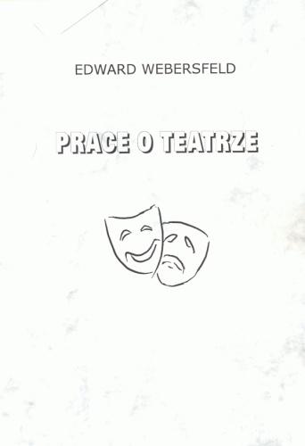 Maciej Dęboróg-Bylczyński - Prace o teatrze