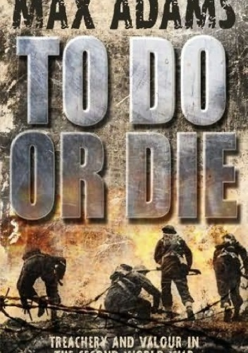 Max Adams - To Do Or Die
