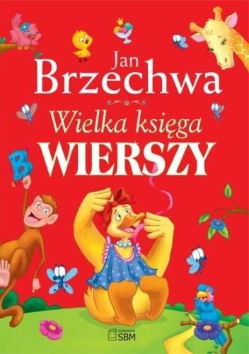 Jan Brzechwa - Wielka księga wierszy