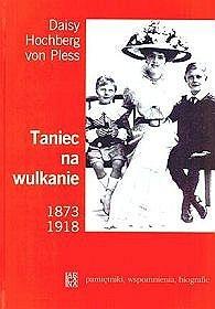 Daisy von Pless - Taniec na wulkanie 1873-1918