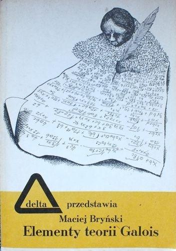 Maciej Bryński - Elementy teorii Galois