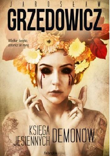 Jarosław Grzędowicz - Księga jesiennych demonów