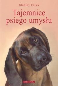 Stanley Coren - Tajemnice psiego umysłu