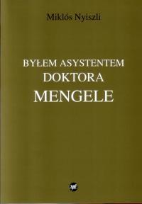 Miklós Nyiszli - Byłem asystentem doktora Mengele