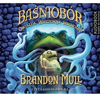 Brandon Mull - Baśniobór. Gwiazda Wieczorna wschodzi