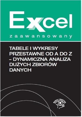 Krzysztof Chojnacki - Tabele i wykresy przestawne od A do Z - dynamiczna analiza dużych zbiorów danych