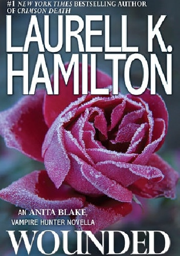 Laurell K. Hamilton - Wounded
