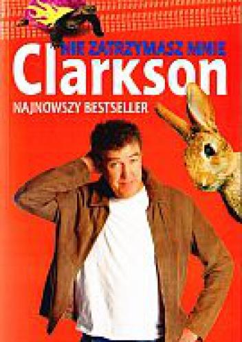 Jeremy Clarkson - Nie zatrzymasz mnie