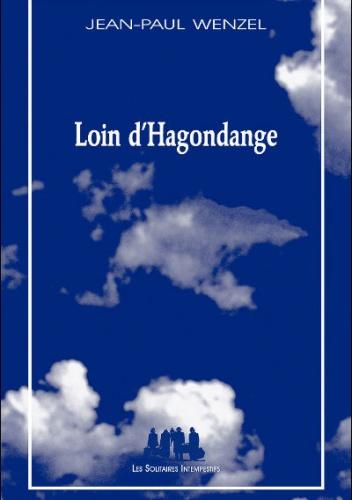 Jean-Paul Wenzel - Loin d'Hagondange