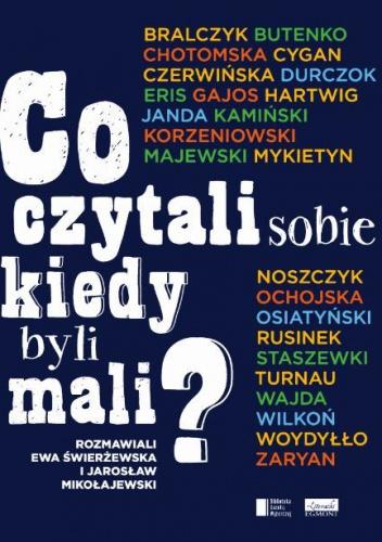 Jarosław Mikołajewski - Co czytali sobie kiedy byli mali?
