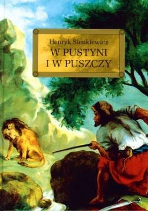 Henryk Sienkiewicz - W pustyni i w puszczy