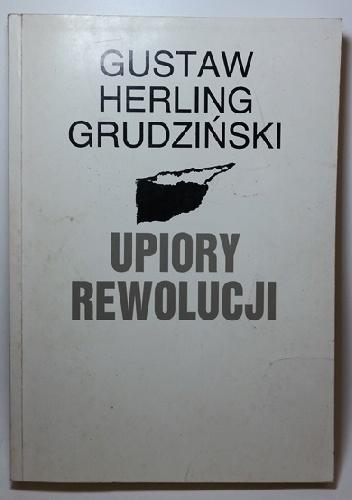 Gustaw Herling-Grudziński - Upiory rewolucji