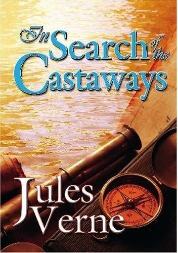 Juliusz Verne - In Search of the Castaways