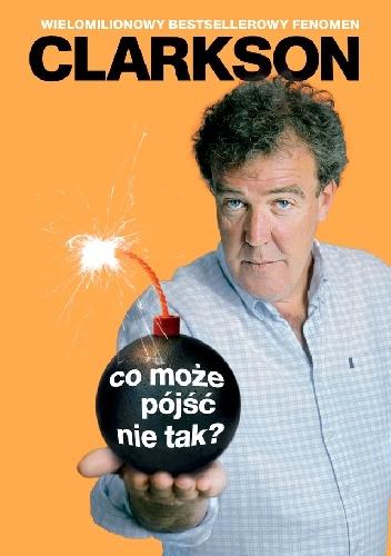 Jeremy Clarkson - Co może pójść nie tak?