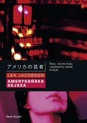 Lea Jacobson - Amerykańska gejsza
