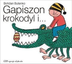 Bohdan Butenko - Gapiszon, krokodyl i...