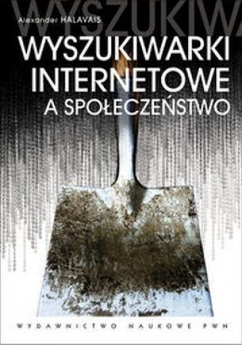 Alexander Halavais - Wyszukiwarki Internetowe a społeczeństwo