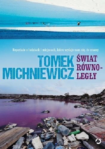 Tomek Michniewicz - Świat równoległy